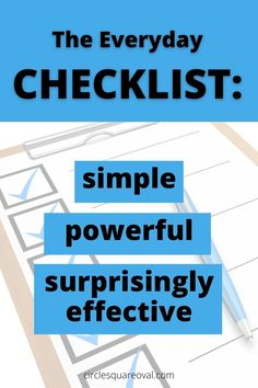 Simple, powerful and surprisingly effective - that's a checklist!  Pen and paper or computer versions all work well for every person and every purpose.