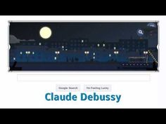 Claude Debussy (Google Doodle)            I love Clair de lune, and this animated version from Google is wonderful.