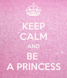 KEEP CALM AND BE A PRINCESS. Another original poster design created with the Keep Calm-o-matic. Buy this design or create your own original Keep Calm design now. Keep Calm Quotes, Love Me Quotes, Quote Of The Day, Keep Calm Wallpaper, Evil Stepmother, Im A Princess, Romantic Love, Good Thoughts, To My Daughter