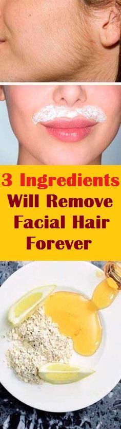 3 Ingredients Will Remove Facial Hair Forever