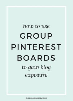 How To Use Group Pinterest Boards To Gain Blog Exposure | via /borntobesocial/