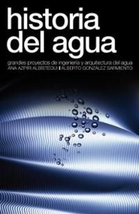 Grandes proyectos de ingeniería y arquitectura del agua. 626/627 AZP his