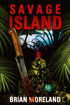 SAVAGE ISLAND by Brian Moreland is now out from Silver Shamrock. We give Tony a canoe and an oar and send him off to check it out. #horror #amreading Silver Shamrock, Horror Books, Beach Reading, One Night Stands, Live Long, History Books, Canoe, First Night, Dumb And Dumber