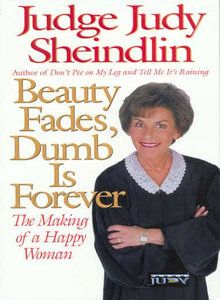"""""""Beauty Fades. Dumb is Forever"""""""