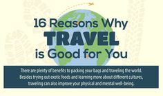 16 Reasons Why Travelling is Good For You #infographic