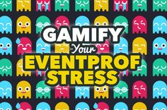 Being a professional event planner is a stressful job. Here are 4 playful ways to gamify your stress and make being an #eventprof less stressful.