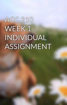 ACC 210 WEEK 1 INDIVIDUAL ASSIGNMENT #wattpad #short-story