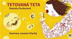 Obálka titulu Tetovaná teta Explore, Books, Libros, Book, Exploring, Book Illustrations, Libri