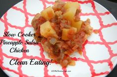Clean Eating doesn't have to be hard! Can be as easy as 3 ingredients in your slow cooker! Try making Slow Cooker Clean Eating Pineapple Salsa Chicken!