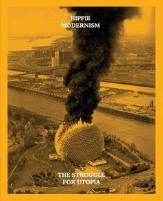 Hippie modernism : the struggle for utopia / Andrew Blauvelt