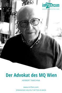 Wir erzählen euch die Geschichte von Herbert Tamchina, dem Geburtshelfer des MQ in Wien 1070. Fictional Characters, New Construction, Blogging, History, Architecture, Tips, Fantasy Characters