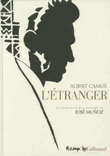 L'étranger, d'Albert Camus, accompagné des dessins de José Muñoz. Futuropolis/Gallimard.