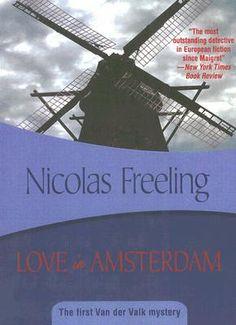 Crime ~ Love in Amsterdam (Van Der Valk #1) by Nicolas Freeling