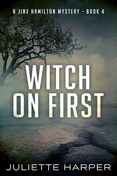 Witch on First (A Jinx Hamilton Mystery Book 4) by Juliet...