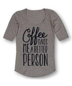 Look at this #zulilyfind! Athletic Heather 'Coffee Makes Better' Three-Quarter Sleeve Tee #zulilyfinds