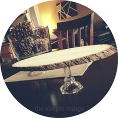 .the simple things.: .recent DIY projects. Rustic Glam Wood Cake Stand