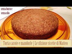 Torta carote e mandorle (senza burro e senza olio) | Le sfiziose ricette di Matteo - YouTube