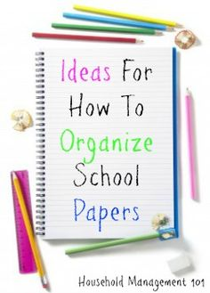 Ideas and strategies for organizing all the paper that comes home with your kids everyday from school, in their backpacks.