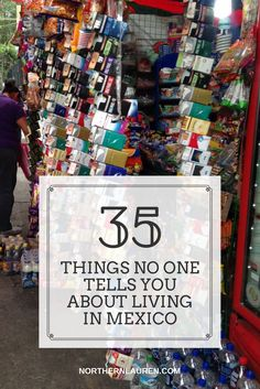 Everything you need to know about living in Mexico, especially the things no one tells you about expat life in Mexico, either in Mexico City, Guadalajara or Monterrey.