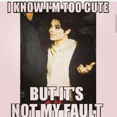 Yes, his cute, but it´s not his fault. He was simply born that way. He can´t help it. Funny Relatable Memes, Funny Quotes, Mj Quotes, Michael Jackson Funny, Jackson 5, King Of Music, Do What Is Right, Hard To Love, Rare Pictures