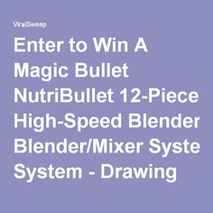 Enter to Win A Magic Bullet NutriBullet 12-Piece High-Speed Blender/Mixer System - Drawing June 8th at 3PM