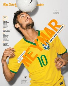 Neymar Jr New York Times Magazine cover Messi Neymar, New York Times Magazine, Time Magazine, Ronaldo, Magazine Front Cover, Magazine Covers, Neymar Brazil, Barcelona, World Cup