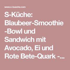 S-Küche:   Blaubeer-Smoothie-Bowl und Sandwich mit Avocado, Ei und Rote Bete-Quark - Clean Eating mit REWE Bio