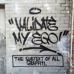 The subtext of all graffiti by lushsux from #instagram