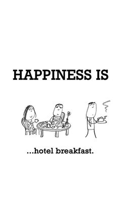 Happiness is Breakfast. Period.