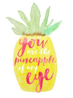 You Are The Pineapple Of My Eye - Cute Quotes About Pineapples , Free Transparent Clipart - ClipartKey Cute Quotes, Words Quotes, Wise Words, Simple Quotes, Pretty Words, Beautiful Words, Pineapple Quotes, Pineapple Art, Pineapple Express