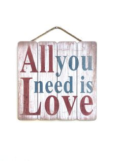 All You Need Is Love All You Need est Love Wall par honeywoodhome