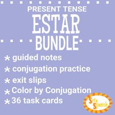 BUNDLE and SAVE!This bundle includes materials to intro, practice, review, and assess the present tense forms of ESTAR! Bundle Includes:Present Tense Task Cards ESTARESTAR- Human BingoESTAR- intro, practice, assessColor by Conjugation- ESTARI would LOVE any feedback you give if you download and use this product!How to get TPT credit to use on future purchases: Please go to your My Purchases page (you may need to login).