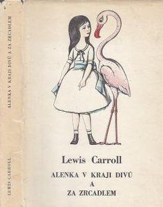 Alice in Wonderland (and Through the Looking Glass). Year: #1961. Country: #Czechoslovakia #Czech Republic. Illustrations: Dagmar Berková. Additional Info: Státní nakladatelství dětské knihy (SNDK), Praha. #vintage #book #cover #art