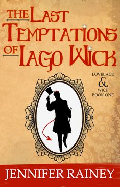The Last Temptations of Iago Wick. A devilishly witty tale of demons, gadgetry, mayhem and temptation in 19th century Massachusetts. Book 1 in The Lovelace & Wick Series. Steampunk, paranormal and fantasy genres.
