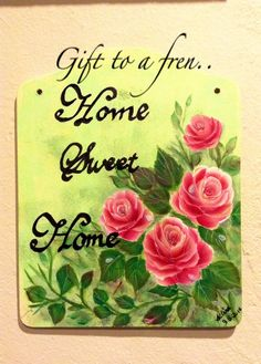 Home Sweet Home Gift to a fren, hope she likes it/painted by Salina M Ali/beautiful!