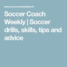 Soccer Coach Weekly | Soccer drills, skills, tips and advice