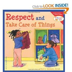 "Respect and Take Care of Things / ""Learning to Get Along Series"" by Free Spirit Publishing - many handy books about behavior for young kids."