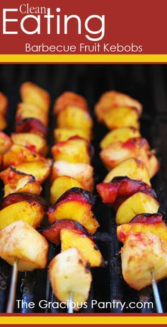 Clean Eating Barbecue Fruit Kebobs  #cleaneating #cleaneatingrecipes #eatclean #glutenfree #glutenfreerecipes