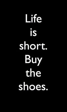 Buy the shoes!!!!