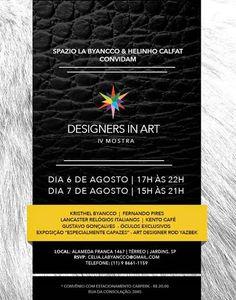 """06 e 07 de Agosto ♥ 4ª Mostra do Evento """"Designers In Art"""" ♥ Spazio La Byancco ♥ SP ♥  http://paulabarrozo.blogspot.com.br/2014/08/06-e-07-de-agosto-4-mostra-do-evento.html"""