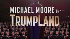 """""""Michael Moore in TrumpLand"""": Filmmaker on Donald Trump, White Men & the Sound of Dying Dinosaurs days before the 2016 election."""