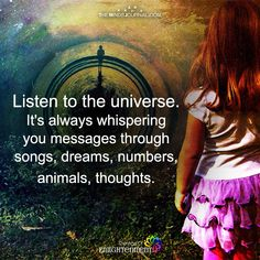 Listen To The Universe - https://themindsjournal.com/listen-to-the-universe/