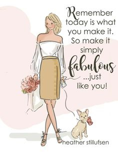 Happy Saturday Sweet Lady. I hope today is as fabulous as you are!