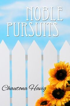 Noble Pursuits by Chautona Havig, http://www.amazon.com/dp/B003H4QZHI/ref=cm_sw_r_pi_dp_G2Surb05MC958
