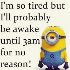 Funny Minion quotes | Adrenal Fatigue and Insomnia | Adrenal Fatigue and Sleep |