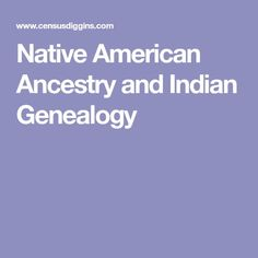 Native American Ancestry and Indian Genealogy
