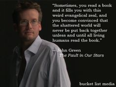 John Green, The Fault in Our Stars.    http://facebook.com/BucketListMedia