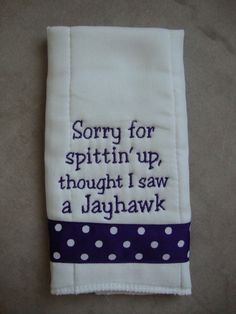 Kansas State Burp Cloth. Great gift for a K-state baby. Change this to thought I saw a longhorn, in maroon and white.