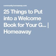 25 Things to Put into a Welcome Book for Your G... | Homeaway