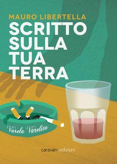 """Mauro Libertella racconta la storia del padre Hector. Scrittore e alcolizzato. """"Scritto sulla tua terra"""" edito da Caravan Edizioni."""